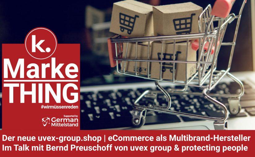 eCommerce | Der neue Webshop uvex-group.shop | Ein Gespräch mit Bernd Preuschoff, CDO der uvex group